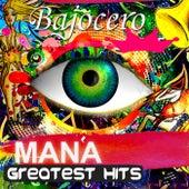 Mana Greatest Hits by Bajo Cero