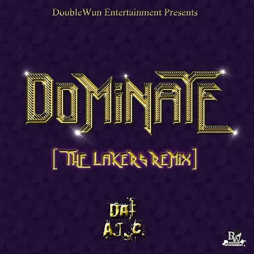 Dominate (The Lakers Remix) by Dat A.L.C.