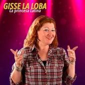 La Princesa Latina by Gisse La Loba
