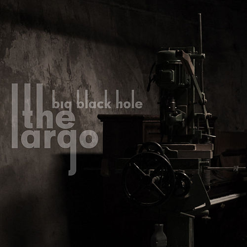 Big Black Hole by Largo