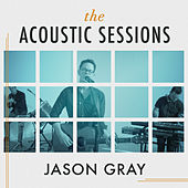 The Acoustic Sessions von Jason Gray