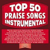 Top 50 Praise Songs Instrumental von Various Artists