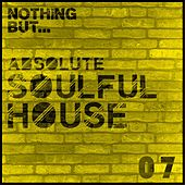 Nothing But... Absolute Soulful House, Vol. 7 - EP by Various Artists