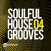 Soulful House Grooves, Vol. 04 - EP by Various Artists
