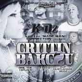 Grittin Bakc To You (feat. Bre The 1st Lady, Calico & Hustlamade Bugz) by K-Oz