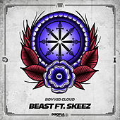 Beast Ft. Skeez by Boy Kid Cloud