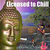 Licensed to Chill by Alan Steward