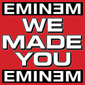 We Made You by Eminem