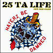 Play & Download Haterz Be Damned: New, Old & Rare by 25 Ta Life | Napster