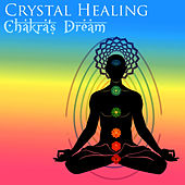 Crystal Healing by Chakra's Dream