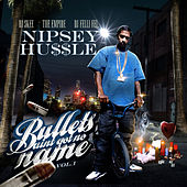 Play & Download Bullets Aint Got No Name Vol.1 by Nipsey Hussle | Napster