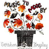Play & Download Music To Moog By Gershon Kingsley by Gershon Kingsley | Napster