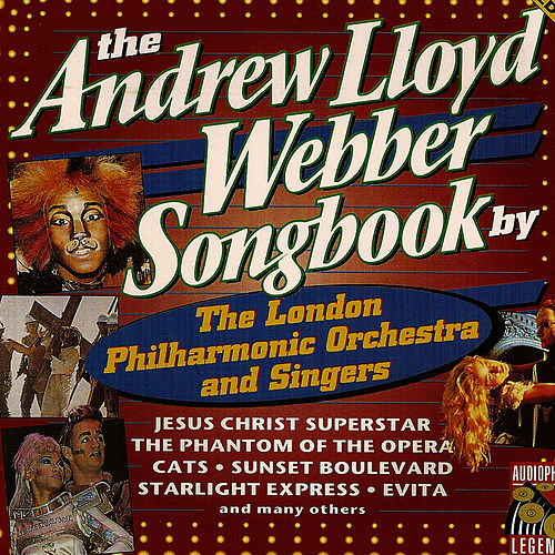 Play & Download The Andrew Lloyd Webber Songbook by London Philharmonic Orchestra | Napster