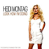 Play & Download Look How I'm Doing by Heidi Montag | Napster