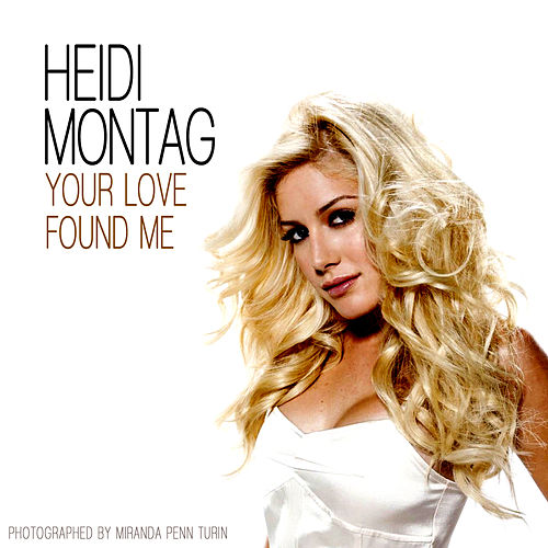 Play & Download Your Love Found Me by Heidi Montag | Napster