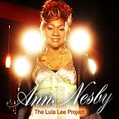 Play & Download The Lula Lee Project by Ann Nesby | Napster