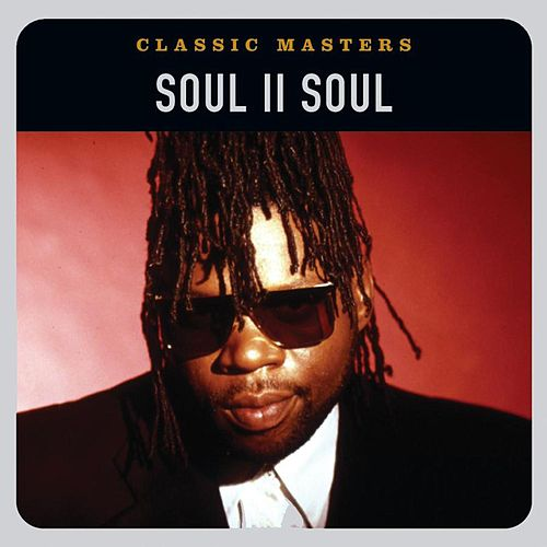 Play & Download Classic Masters by Soul II Soul | Napster