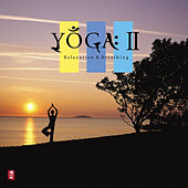 YOGA II Relaxation & Breathing by Various Artists