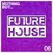 Nothing But... Future House, Vol. 6 - EP by Various Artists