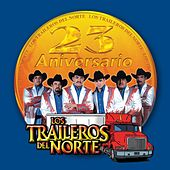 Play & Download 23 Aniversario by Los Traileros Del Norte | Napster