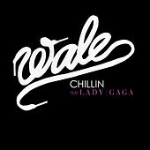 Chillin by Wale