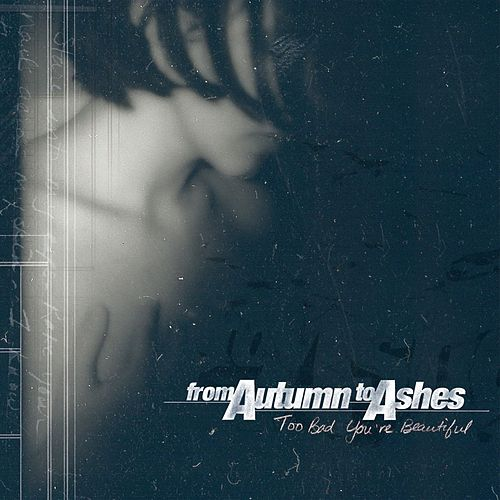 Play & Download Too Bad You're Beautiful by From Autumn To Ashes | Napster