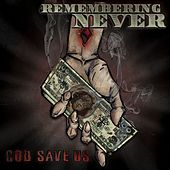 Play & Download God Save Us by Remembering Never | Napster
