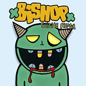 Play & Download Suicide Party by Bishop | Napster