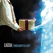 Play & Download Your Ghost Is A Gift by Ligeia | Napster