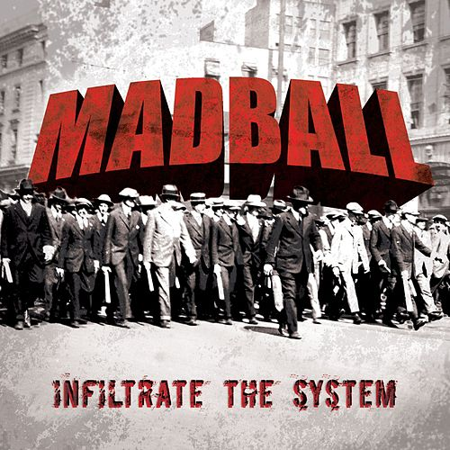 Play & Download Infiltrate The System by Madball | Napster