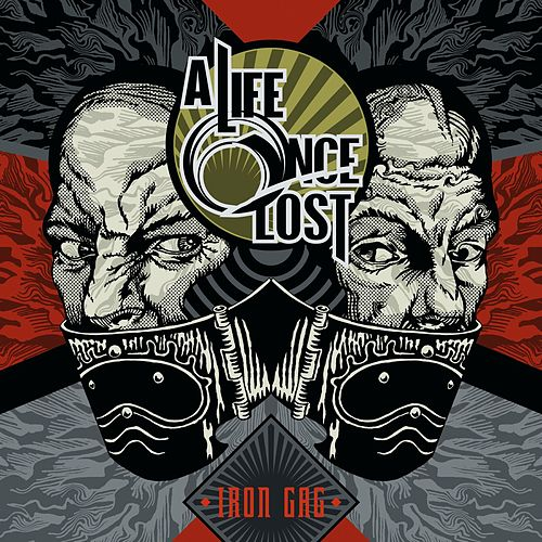 Play & Download Iron Gag by A Life Once Lost | Napster