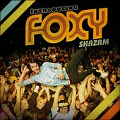 Introducing by Foxy Shazam