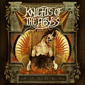 Play & Download Shades by Knights Of The Abyss | Napster