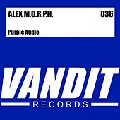 Play & Download Purple Audio (from VANDIT) by Alex M.O.R.P.H. | Napster