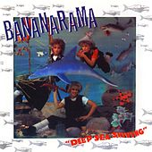 Play & Download Deep Sea Skiving by Bananarama | Napster