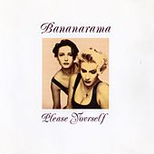 Please Yourself by Bananarama