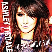 It's Alright, It's OK by Ashley Tisdale