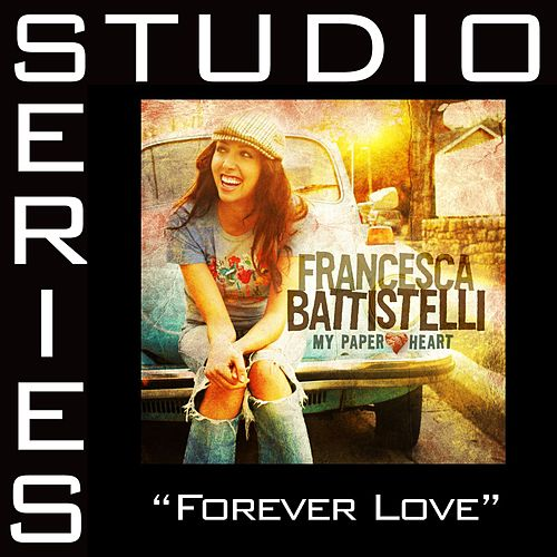 Play & Download Forever Love [Studio Series Performance Track] by Francesca Battistelli | Napster