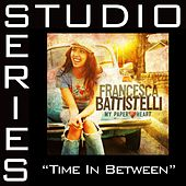 Play & Download Time In Between [Studio Series Performance Track] by Francesca Battistelli | Napster