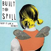 Play & Download Keep It Like A Secret by Built To Spill | Napster