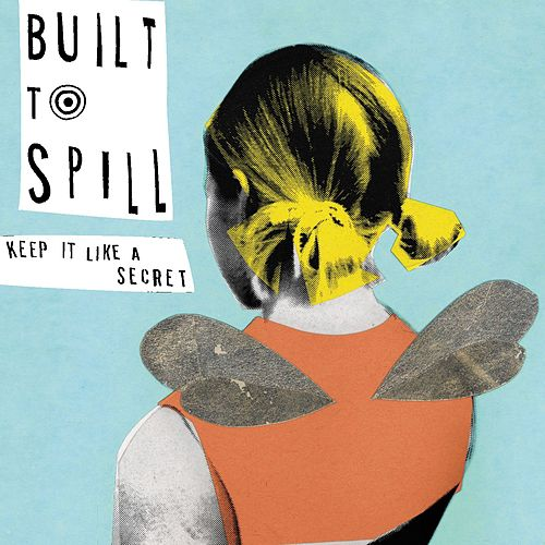 Keep It Like A Secret by Built To Spill