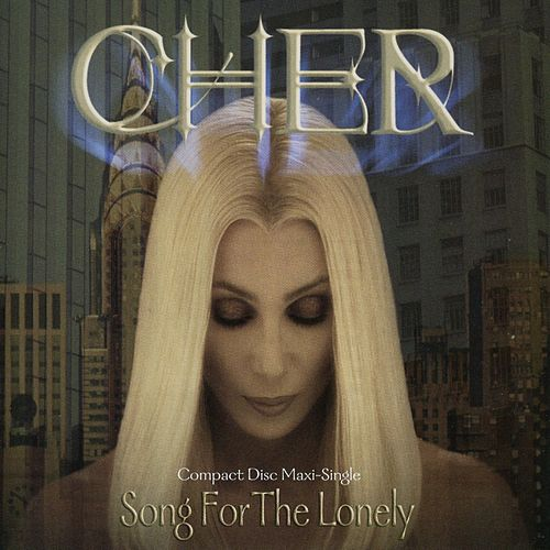 Play & Download Song For The Lonely by Cher | Napster