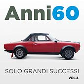 Anni 60, Vol. 4 (Solo grandi successi) by Various Artists