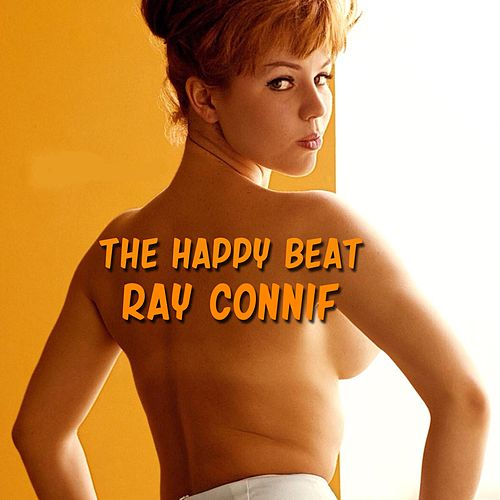 The Happy Beat Medley: Volare (Nel Blu Dipinto Di Blu) / Gigi / Yellow Rose / Wheel Of Fortune / The Song From Moulin Rouge / Mack The Knife / I'll Walk Alone / Never On Sunday / Chanson D'Amour (Song Of Love) / Blueberry Hill / Cry / My Prayer de Ray Conniff