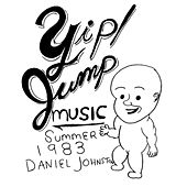 Yip Jump Music by Daniel Johnston