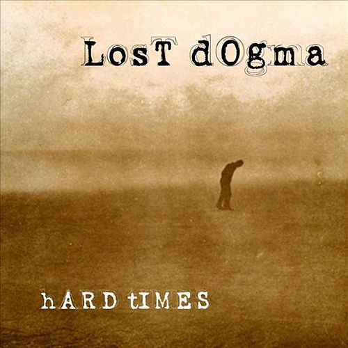 Play & Download Hard Times by Lost Dogma | Napster