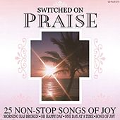 Switched On Praise - 25 Non-Stop Songs Of Joy by The Holly Day Singers