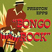 Play & Download Bongo Rock by Preston Epps | Napster