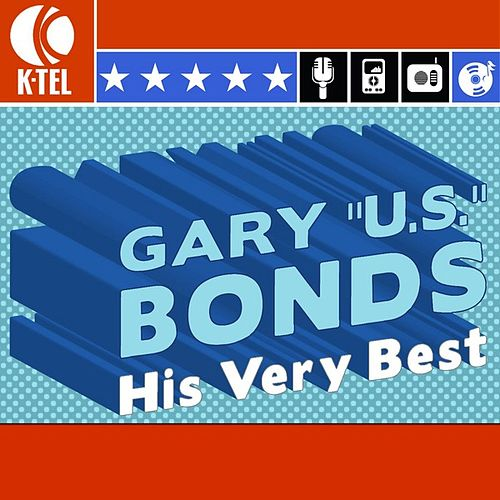 Play & Download His Very Best by Gary U.S. Bonds | Napster
