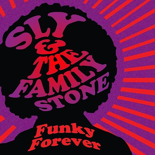 Play & Download Funky Forever by Sly & the Family Stone | Napster
